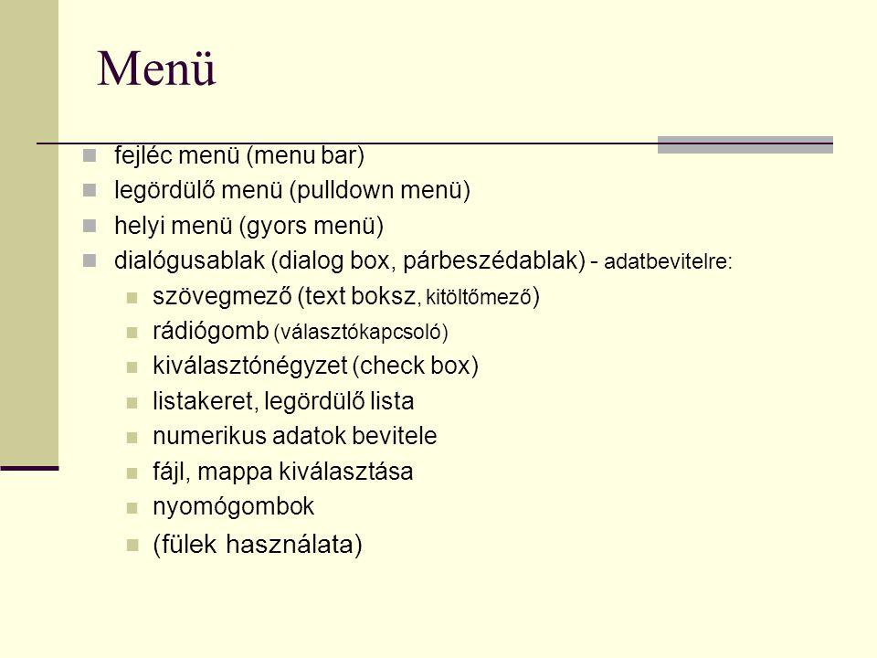 Menü (fülek használata) fejléc menü (menu bar)