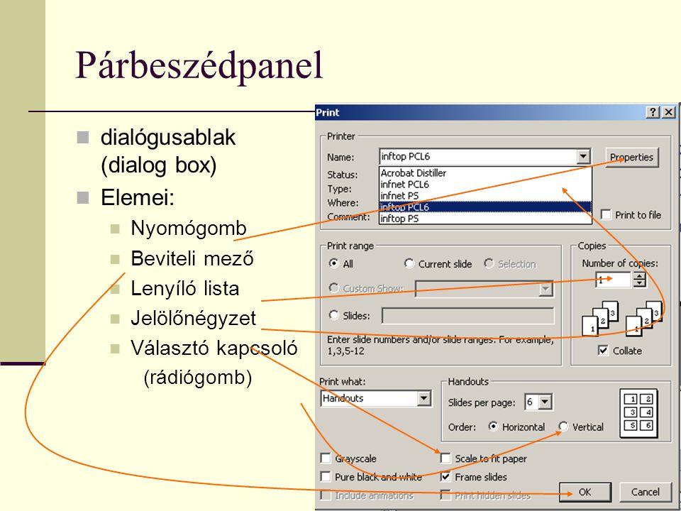 Párbeszédpanel dialógusablak (dialog box) Elemei: Nyomógomb