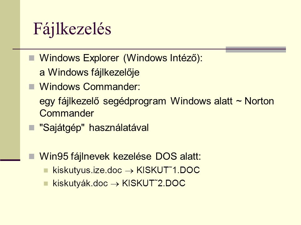 Fájlkezelés Windows Explorer (Windows Intéző): a Windows fájlkezelője