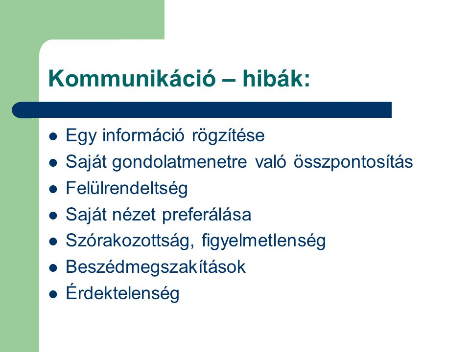 Kommunikáció – hibák: Egy információ rögzítése