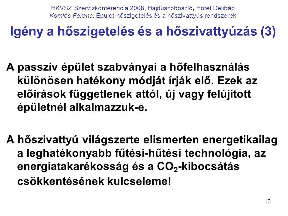 Igény a hőszigetelés és a hőszivattyúzás (3)
