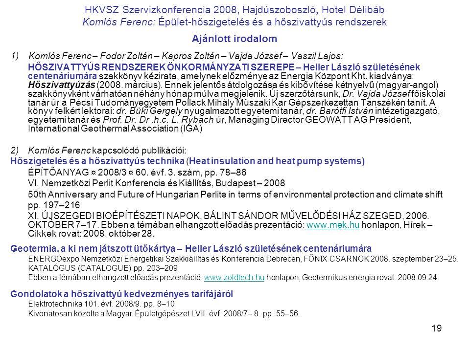 HKVSZ Szervizkonferencia 2008, Hajdúszoboszló, Hotel Délibáb Komlós Ferenc: Épület-hőszigetelés és a hőszivattyús rendszerek
