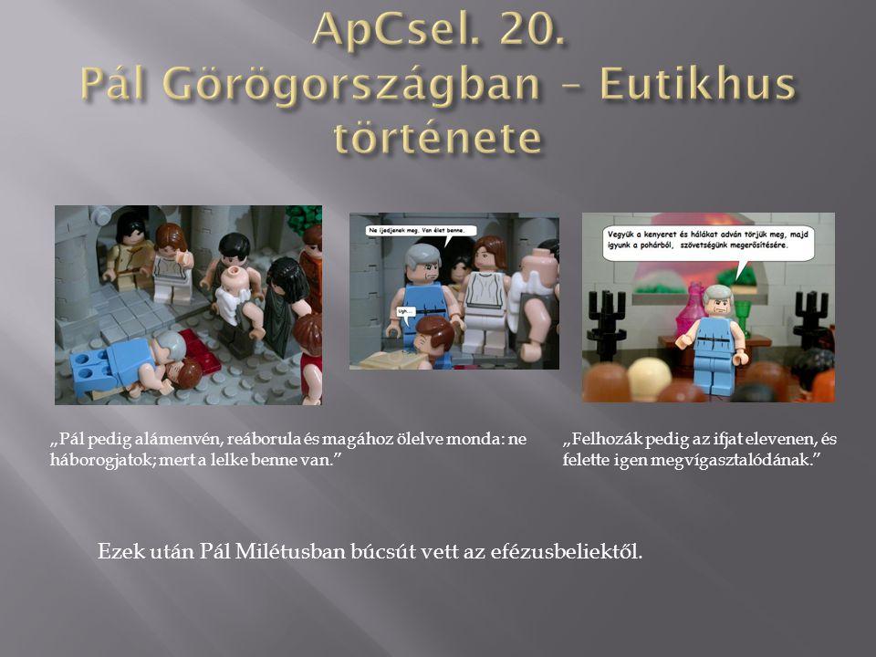 ApCsel. 20. Pál Görögországban – Eutikhus története