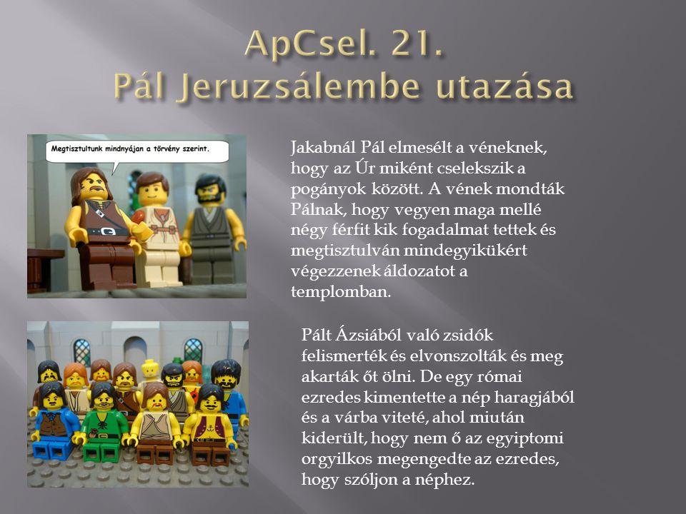 ApCsel. 21. Pál Jeruzsálembe utazása