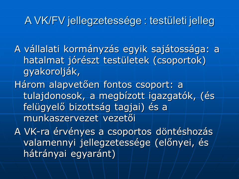 A VK/FV jellegzetessége : testületi jelleg