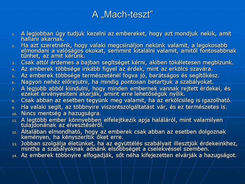 """A """"Mach-teszt A legjobban úgy tudjuk kezelni az embereket, hogy azt mondjuk nekik, amit hallani akarnak."""
