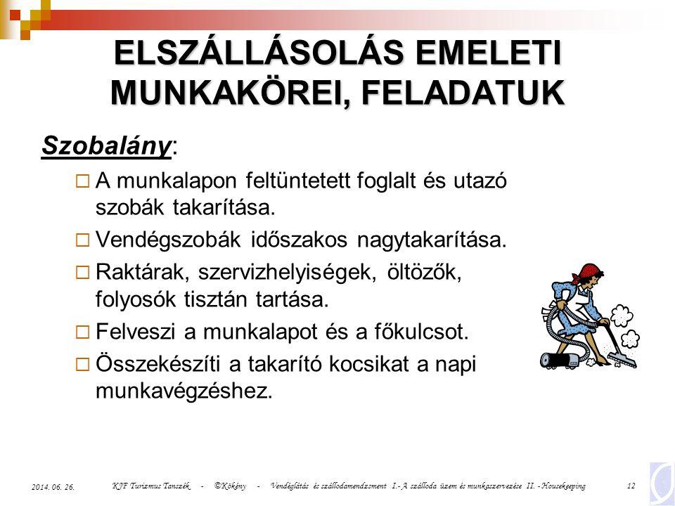 ELSZÁLLÁSOLÁS EMELETI MUNKAKÖREI, FELADATUK