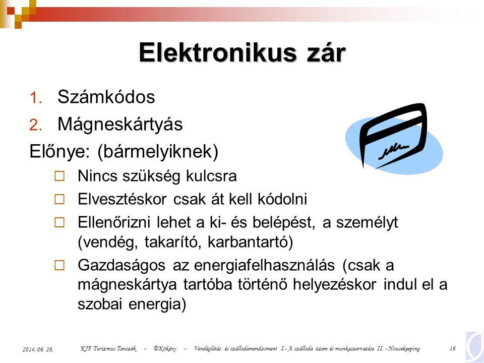Elektronikus zár Számkódos Mágneskártyás Előnye: (bármelyiknek)
