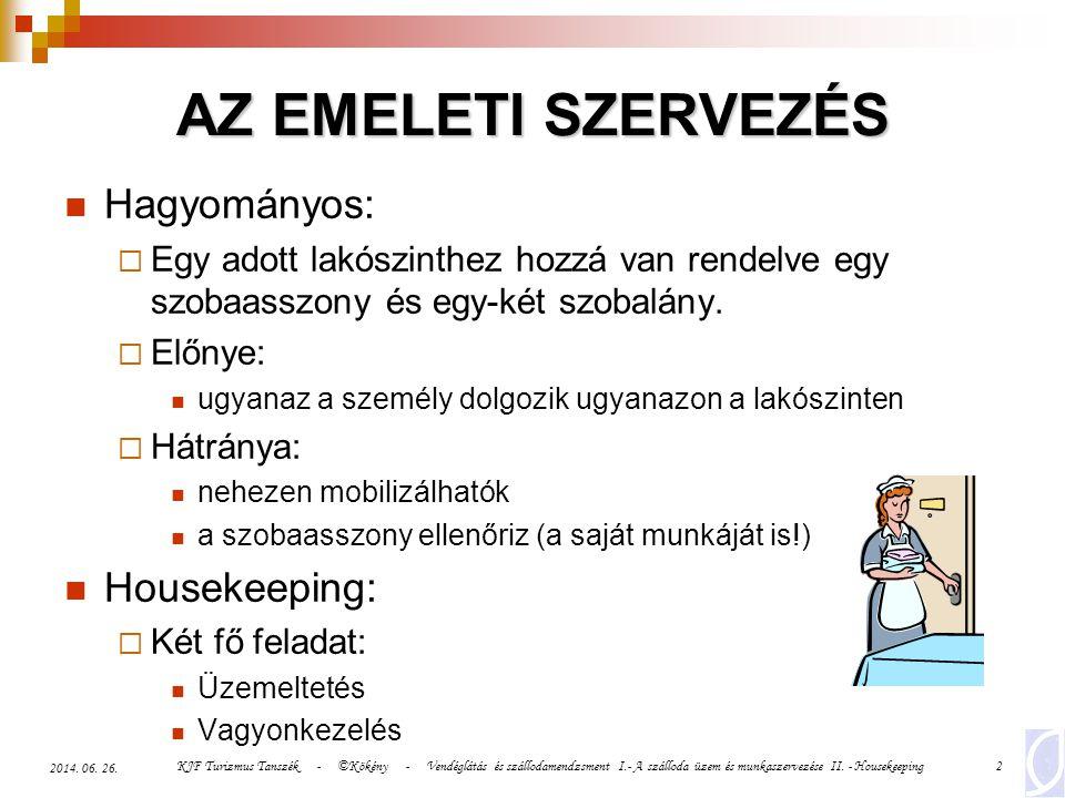 AZ EMELETI SZERVEZÉS Hagyományos: Housekeeping: