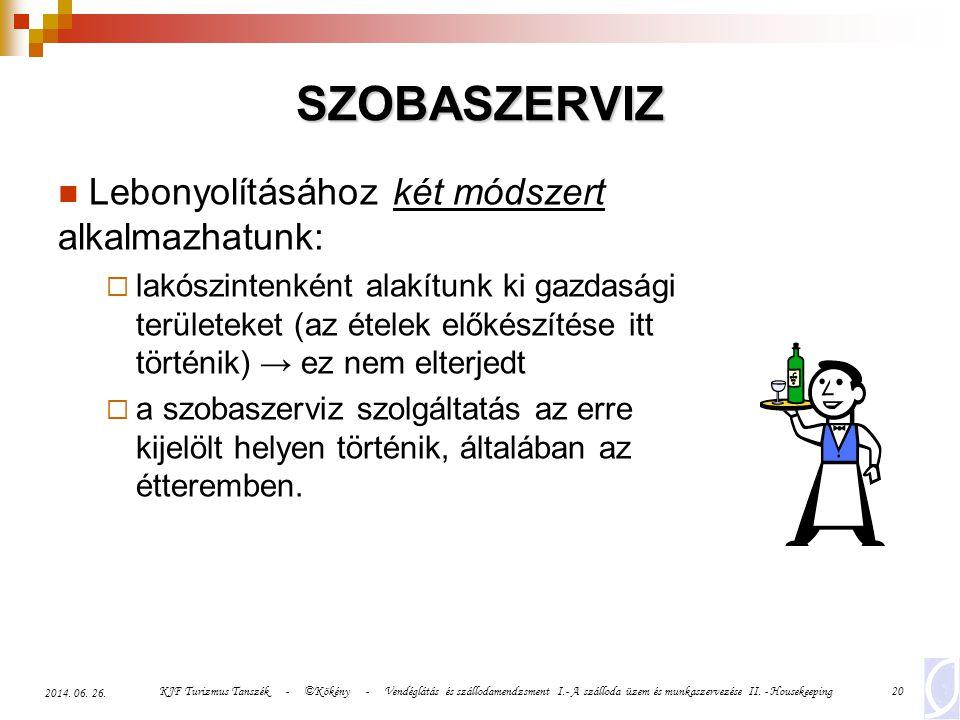 SZOBASZERVIZ Lebonyolításához két módszert alkalmazhatunk: