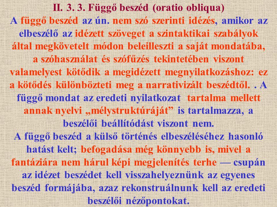 II. 3. 3. Függő beszéd (oratio obliqua) A függő beszéd az ún