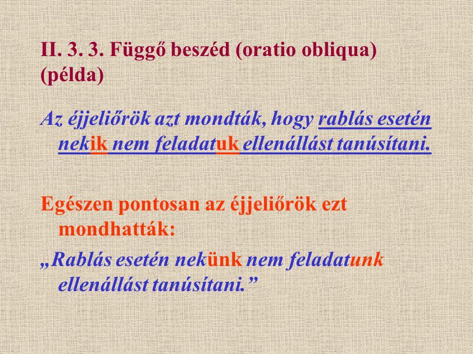II. 3. 3. Függő beszéd (oratio obliqua) (példa)