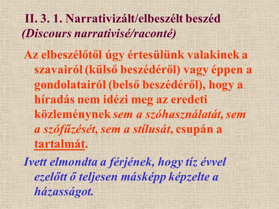 II. 3. 1. Narrativizált/elbeszélt beszéd (Discours narrativisé/raconté)