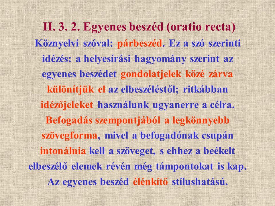 II. 3. 2. Egyenes beszéd (oratio recta) Köznyelvi szóval: párbeszéd