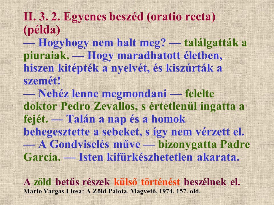 II. 3. 2. Egyenes beszéd (oratio recta) (példa) — Hogyhogy nem halt meg.