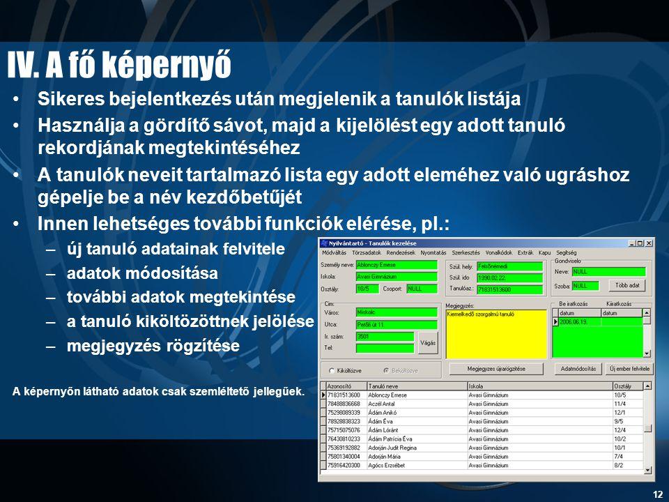 IV. A fő képernyő Sikeres bejelentkezés után megjelenik a tanulók listája.