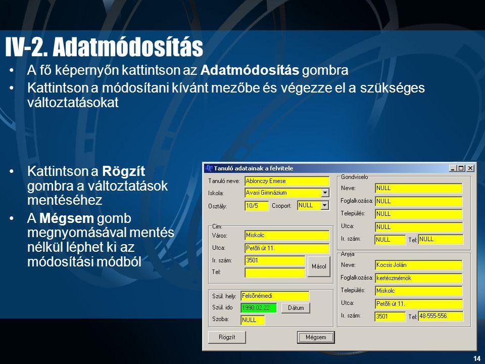 IV-2. Adatmódosítás A fő képernyőn kattintson az Adatmódosítás gombra