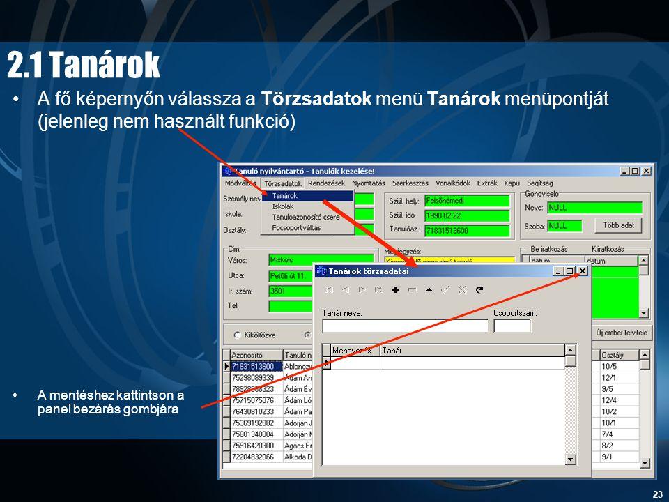 2.1 Tanárok A fő képernyőn válassza a Törzsadatok menü Tanárok menüpontját (jelenleg nem használt funkció)