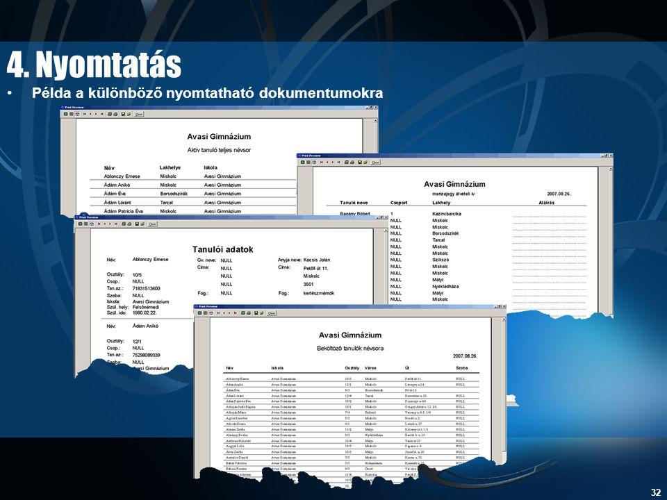 4. Nyomtatás Példa a különböző nyomtatható dokumentumokra