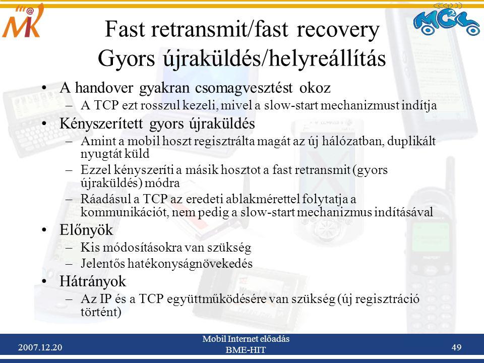 Fast retransmit/fast recovery Gyors újraküldés/helyreállítás