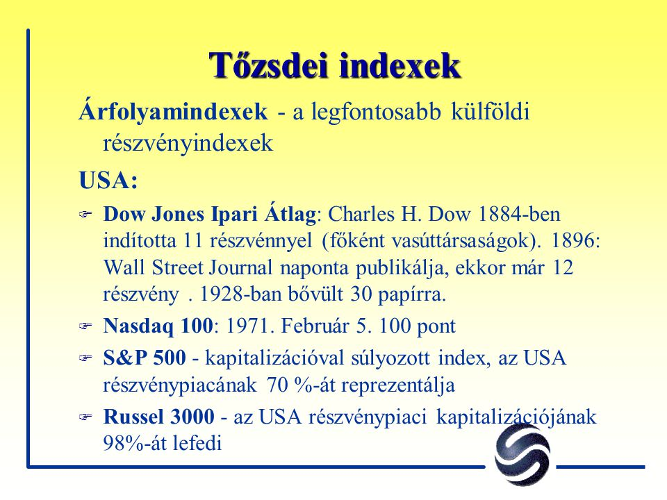 Tőzsdei indexek Árfolyamindexek - a legfontosabb külföldi részvényindexek. USA: