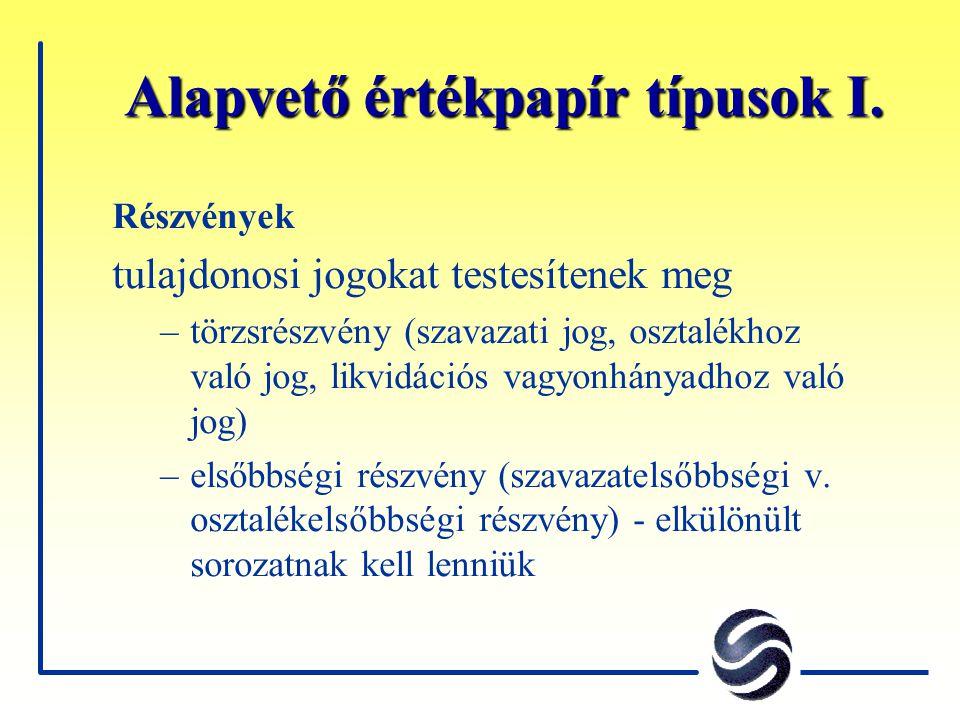 Alapvető értékpapír típusok I.