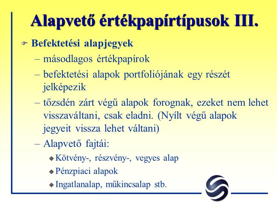 Alapvető értékpapírtípusok III.