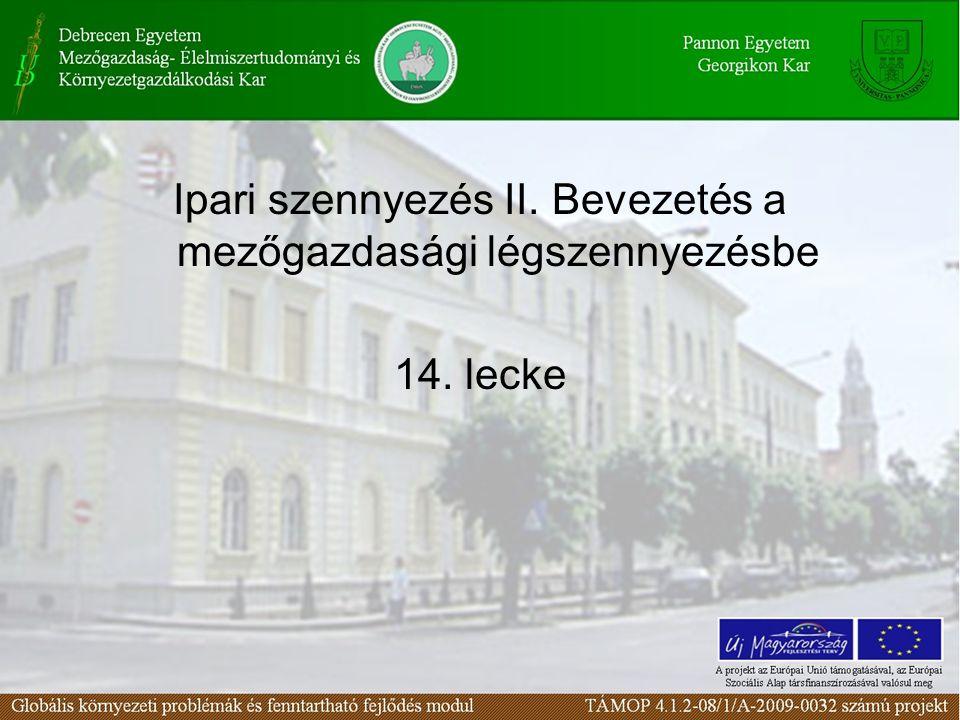 Ipari szennyezés II. Bevezetés a mezőgazdasági légszennyezésbe 14