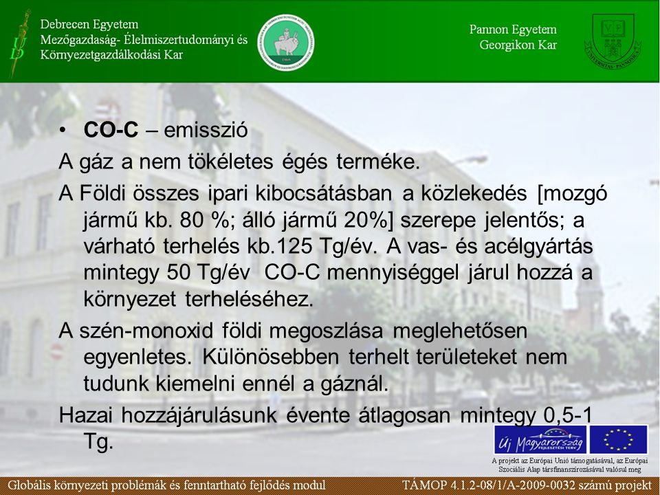 CO-C – emisszió A gáz a nem tökéletes égés terméke.