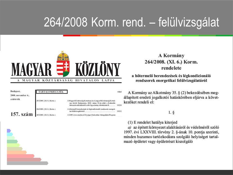 264/2008 Korm. rend. – felülvizsgálat