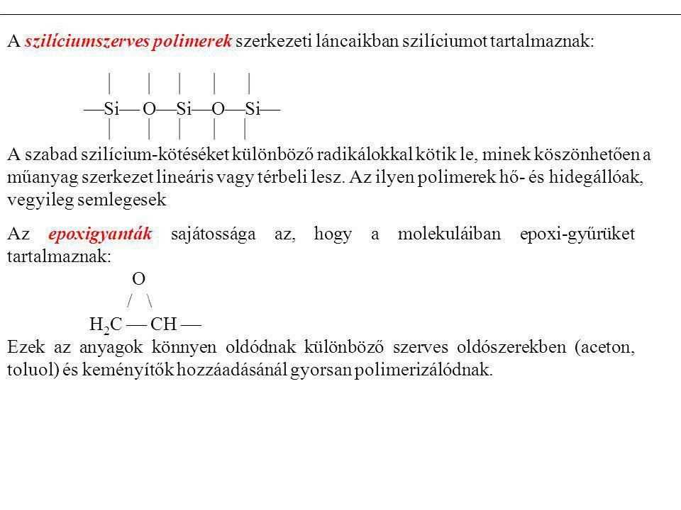 A szilíciumszerves polimerek szerkezeti láncaikban szilíciumot tartalmaznak: