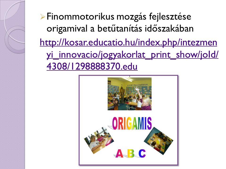 Finommotorikus mozgás fejlesztése origamival a betűtanítás időszakában