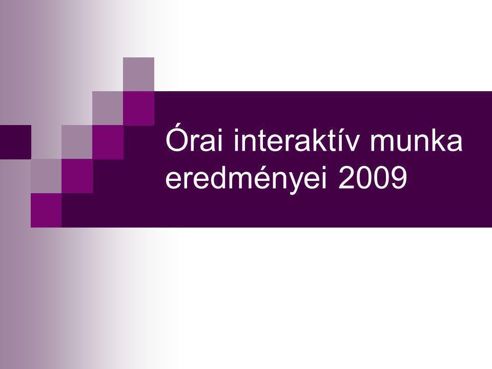 Órai interaktív munka eredményei 2009