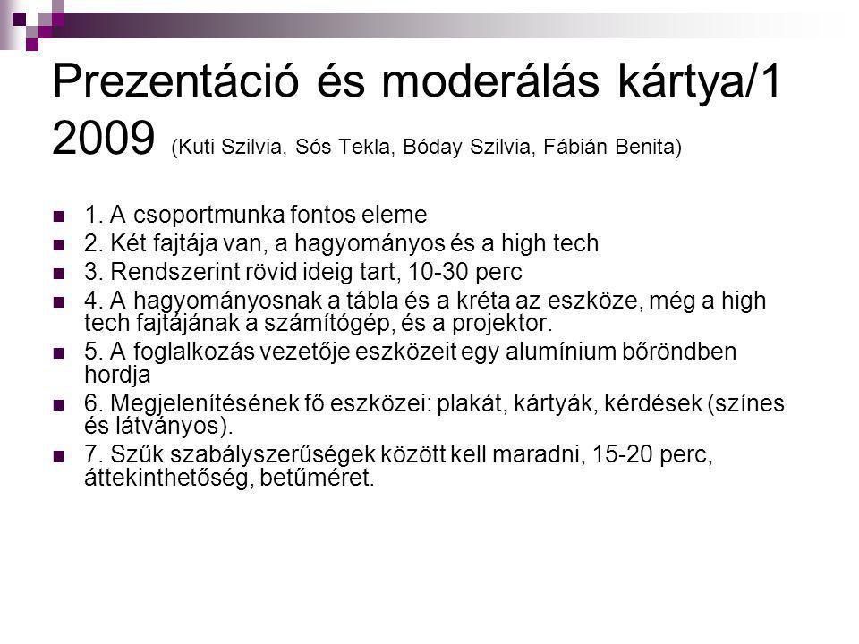 Prezentáció és moderálás kártya/1 2009 (Kuti Szilvia, Sós Tekla, Bóday Szilvia, Fábián Benita)