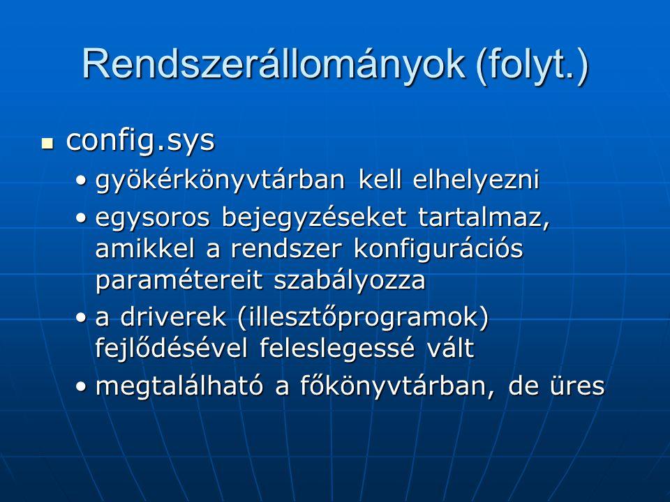 Rendszerállományok (folyt.)