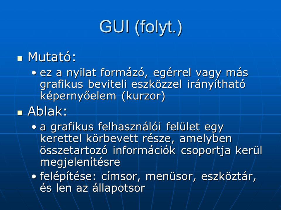GUI (folyt.) Mutató: Ablak: