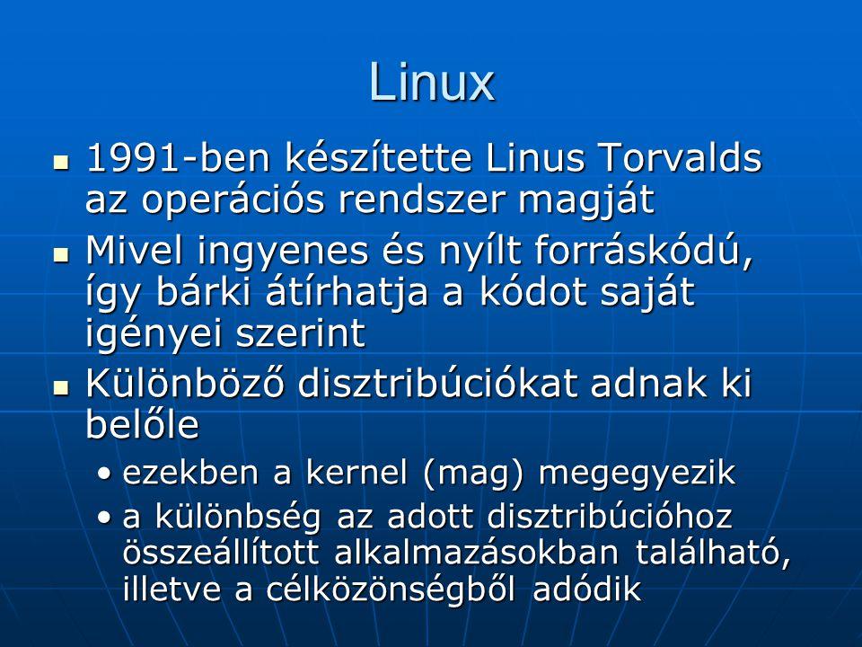 Linux 1991-ben készítette Linus Torvalds az operációs rendszer magját