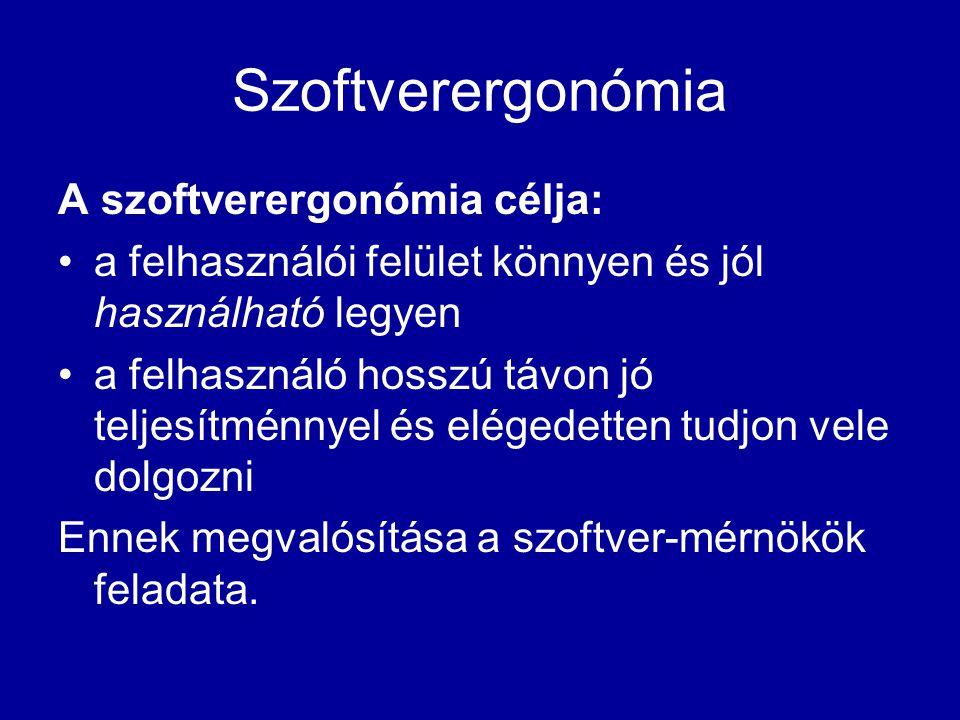 Szoftverergonómia A szoftverergonómia célja: