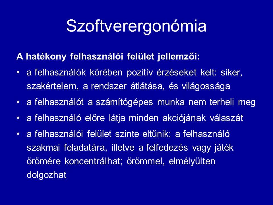 Szoftverergonómia A hatékony felhasználói felület jellemzői: