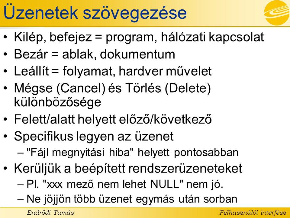 Üzenetek szövegezése Kilép, befejez = program, hálózati kapcsolat
