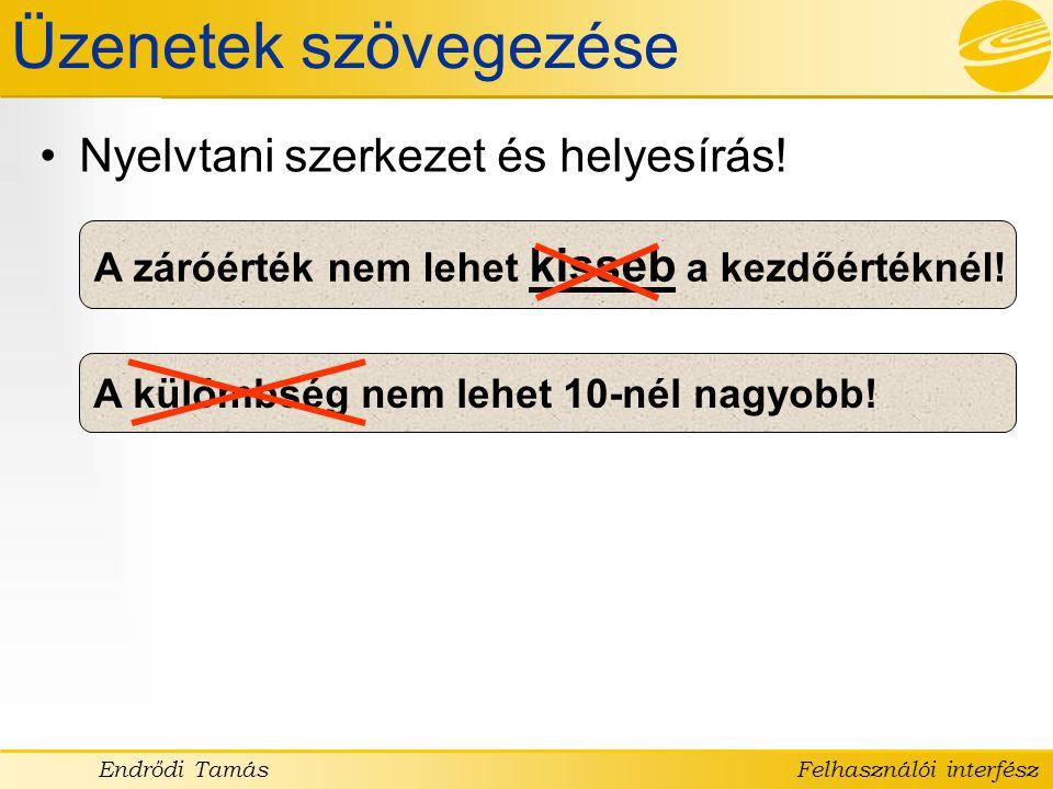 Üzenetek szövegezése Nyelvtani szerkezet és helyesírás!