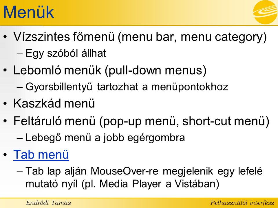Menük Vízszintes főmenü (menu bar, menu category)