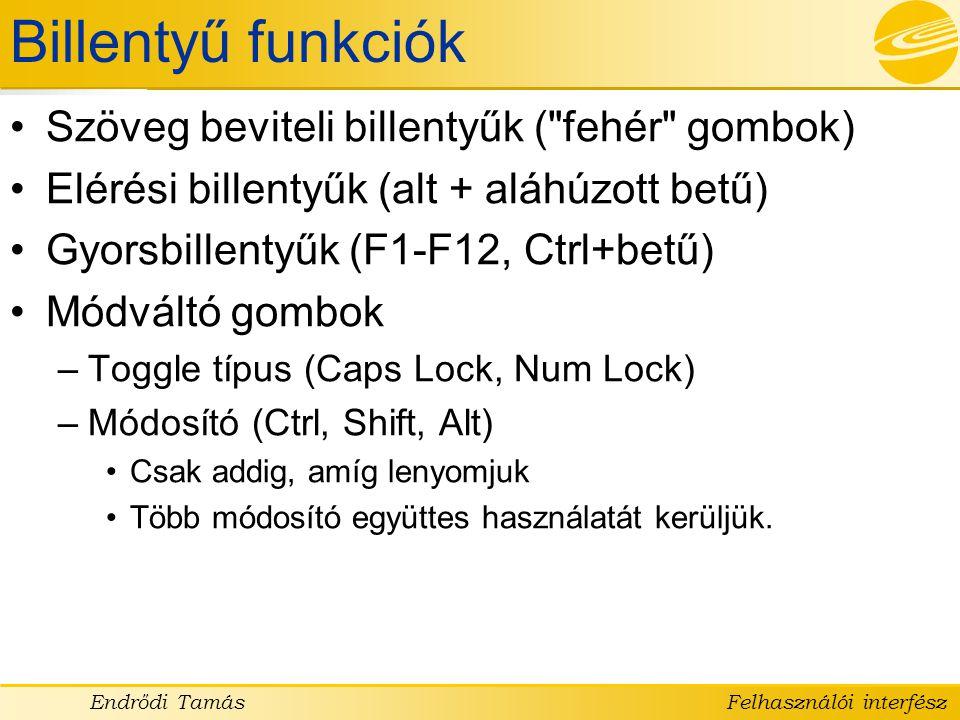 Billentyű funkciók Szöveg beviteli billentyűk ( fehér gombok)