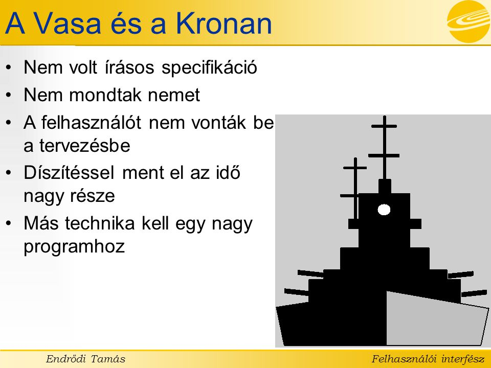 A Vasa és a Kronan Nem volt írásos specifikáció Nem mondtak nemet