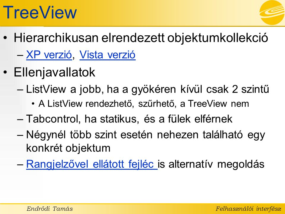 TreeView Hierarchikusan elrendezett objektumkollekció Ellenjavallatok