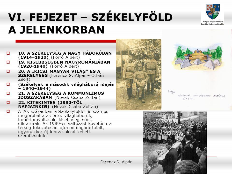 VI. FEJEZET – SZÉKELYFÖLD A JELENKORBAN