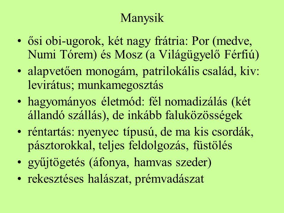 Manysik ősi obi-ugorok, két nagy frátria: Por (medve, Numi Tórem) és Mosz (a Világügyelő Férfiú)