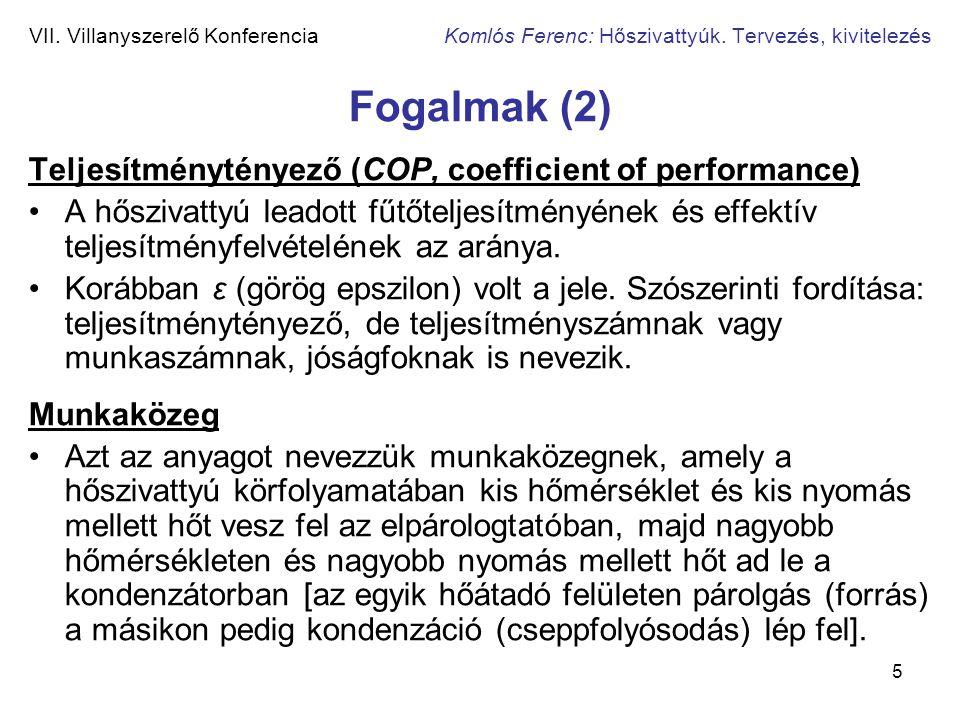 Fogalmak (2) Teljesítménytényező (COP, coefficient of performance)