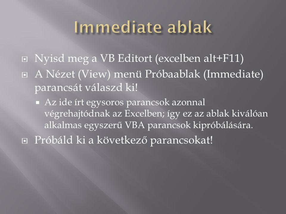 Immediate ablak Nyisd meg a VB Editort (excelben alt+F11)