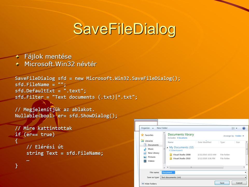 SaveFileDialog Fájlok mentése Microsoft.Win32 névtér